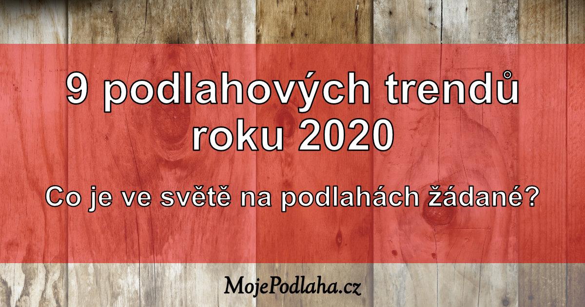 9 podlahových trendů pro rok 2020.