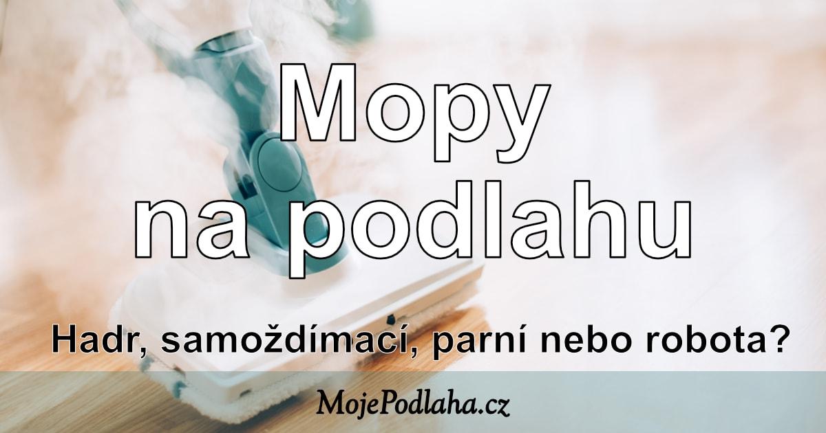 Mopy na podlahu – které typy existují?