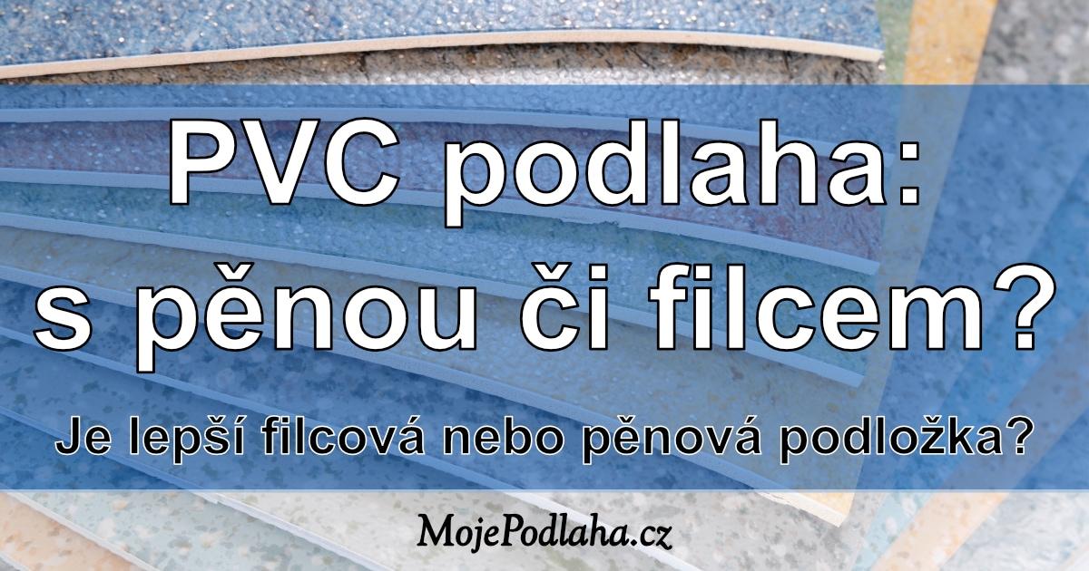 PVC podlaha s pěnou nebo filcem?