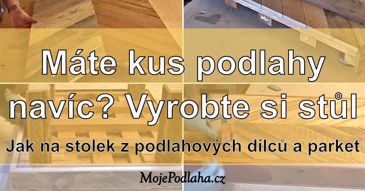 Výroba stolku z podlahových dílců a parket.