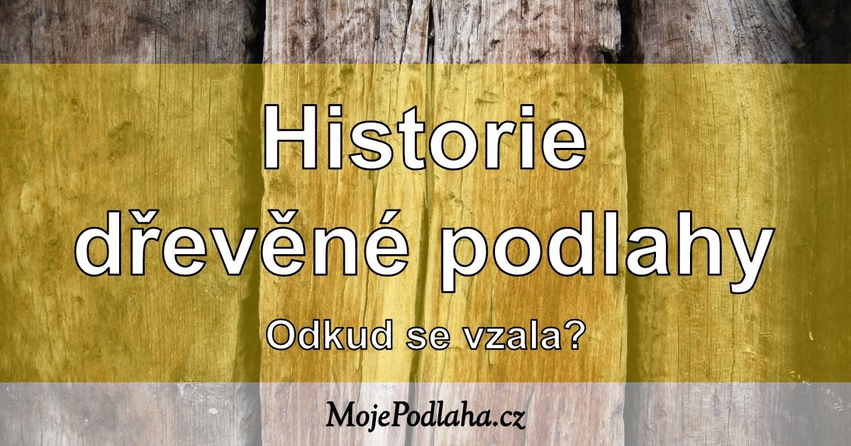 Historie dřevěné podlahy.