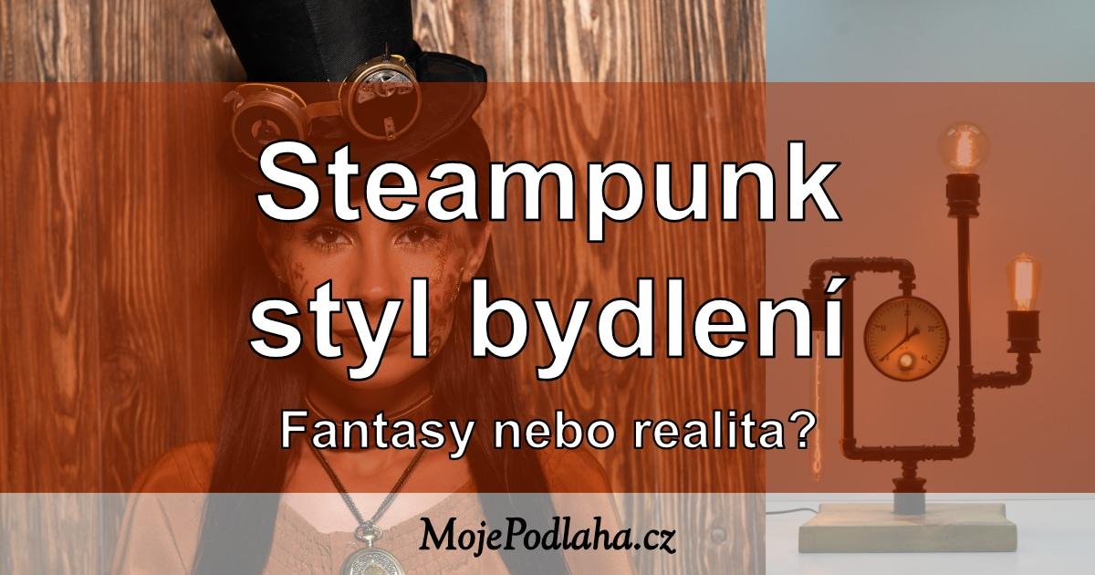 Steampunk styl bydlení.