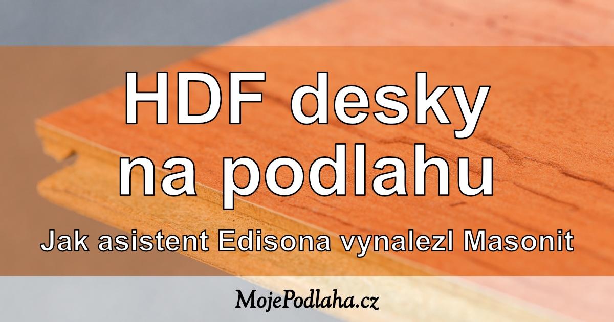 HDF desky jsou nosným jádrem různých typů plovoucích podlah.