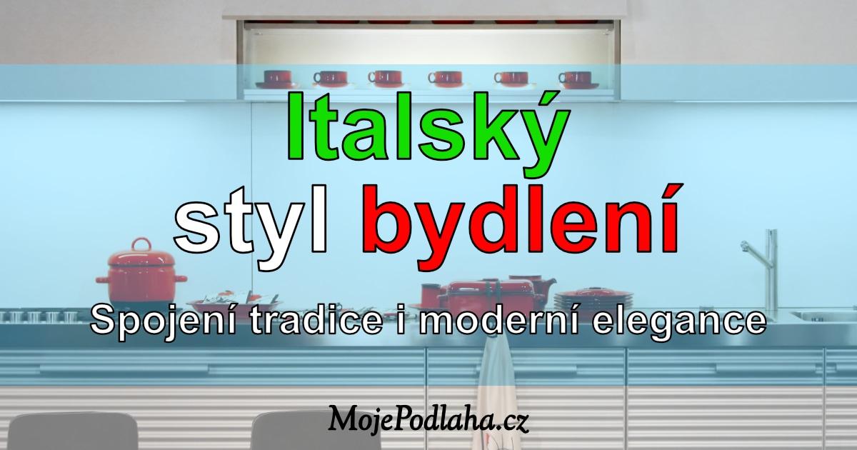 Italský styl bydlení – jaký je?